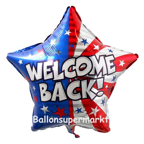 Welcome Back Willkommen Zuruck Sternluftballon Aus Folie Mit