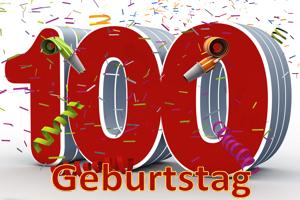 Geburtstag 100.
