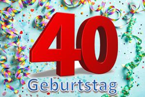 Geburtstag 40.