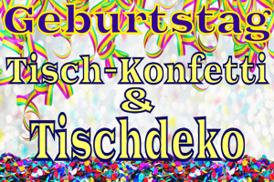 Geburtstagsdeko Konfetti, Tischdekoration