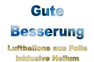 Grüße, Glückwünsche, Grußballons. Gute Besserung Luftballons aus Folie ohne Helium
