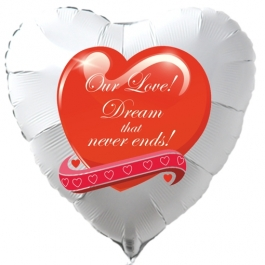 Herzluftballon in Weiß: Our Love! Dream that never ends!