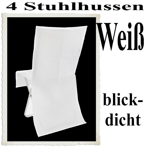 ballonsupermarkt 4 stuhlhussen wei blickdicht hochzeitsdeko artikel. Black Bedroom Furniture Sets. Home Design Ideas
