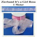 Deko-Zierband It's a Girl, 1 Meter, Mädchen