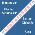 Buchstaben-Girlande Baby Shower, Rosa