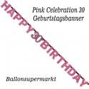 Geburtstagsbanner Pink Celebration 30 zum 30. Geburtstag