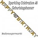 Geburtstagsbanner Sparkling Celebration 40 zum 40. Geburtstag