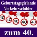 Geburtstagsgirlande zum 40. Geburtstag, Verkehrsschilder 40