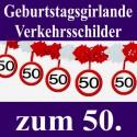 Geburtstagsgirlande zum 50. Geburtstag, Verkehrsschilder 50