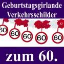 Geburtstagsgirlande zum 60. Geburtstag, Verkehrsschilder 60