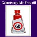 Geburtstagslikör Saure Kirsche zum 60. Geburtstag