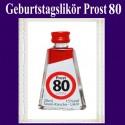 Geburtstagslikör Saure Kirsche zum 80. Geburtstag