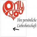 Grußkarte als Liebesbotschaft, Only You