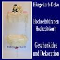 Hochzeitsdekoration, Geschenke-Hängekorb mit Hochzeitsbärchenpaar