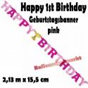 Geburtstagsbanner Happy 1st Birthday, pink zum 1. Geburtstag eines Mädchens