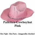 Pailetten-Cowboyhut Pink zu Hen Party, Junggesellinnenabschied