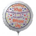 Goodbye Schule, Welcome Uni, Herzlichen Glückwunsch zum Abitur, Luftballon mit Helium-Ballongas, Rundballon, weiß