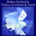 Deko-Schleife zu Geburt und Taufe, Türkis
