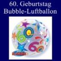 60. Geburtstag, Bubble Luftballon (mit Helium)