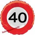 Luftballon aus Folie zum 40.Geburtstag, Verkehrsschild, Zahl 40