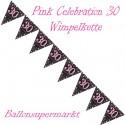 Wimpelkette Pink Celebration 30, Dekoration 30. Geburtstag