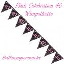 Wimpelkette Pink Celebration 40, Dekoration 40. Geburtstag
