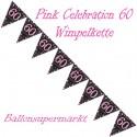 Wimpelkette Pink Celebration 60, Dekoration 60. Geburtstag
