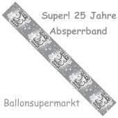 Absperrband, Super! 25 Jahre zu Silberhochzeit, Jubilaeum