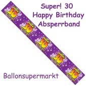 Absperrband, Super! 30 Happy Birthday zum 30. Geburtstag