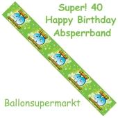 Absperrband, Super! 40 Happy Birthday zum 40. Geburtstag