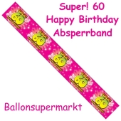 Absperrband, Super! 60 Happy Birthday