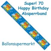 Absperrband, Super! 70 Happy Birthday zum 70. Geburtstag