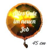 Alles Gute im neuen Job Luftballon. 45 cm inklusive Helium