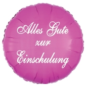 Alles Gute zur Einschulung. Luftballon in Pink aus Folie, 45 cm, mit Helium zum Schulanfang