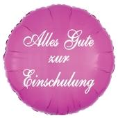 Alles Gute zur Einschulung. Luftballon in Pink aus Folie, 45 cm, ohne Helium zum Schulanfang