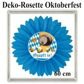 Rosette Oktoberfest Dekoration, O'zapft is, 60 cm, schwer entflammbar