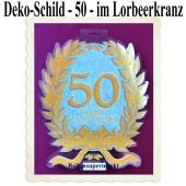 Deko-Schild Zahl 50 im Lorbeerkranz, zur Goldenen Hochzeit, zum 50. Jubiläum, zum 50. Geburtstag