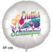 Endlich Schulanfang! Runder Luftballon, satinweiß, 45 cm