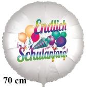 Endlich Schulanfang! Runder Luftballon, satinweiß, 70 cm