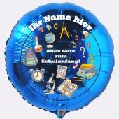 Endlich Schule! Alles Gute zum Schulanfang! Blauer Luftballon zum Schulanfang, mit dem Namen des Schulanfängers, inkl. Helium-Ballongas