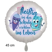 fleißig in der Schule = schlau im Leben. Luftballon aus Folie, 45 cm, inklusive Helium, Satin de Luxe, weiß