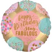 Stay Fabulous Happy Birthday, Luftballon zum Geburtstag mit Helium