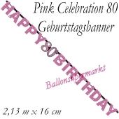 Geburtstagsbanner Pink Celebration 80
