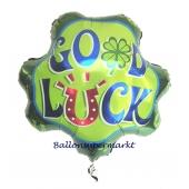 Good Luck, viel Glück Luftballon aus Folie ohne Helium