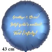 Goodbye 4.Klasse! Jetzt geht's weiter! Viel Erfolg! Runder Luftballon, satinblau, 43 cm