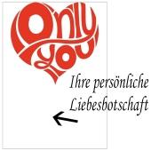 Grußkarte Only You, Liebesbotschaft