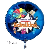 Hurra - endlich ein Schulkind, runder blauer Luftballon aus Folie, 45 cm, inklusive Helium