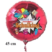 Hurra - endlich ein Schulkind, runder, roter Luftballon aus Folie, 45 cm, inklusive Helium
