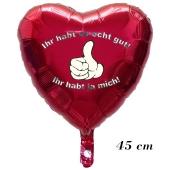 Ihr habt es echt gut! Ihr habt ja mich!, ohne Helium, 45 cm