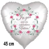 In guten wie in schlechten Zeiten, Luftballon aus Folie in Herzform zur Hochzeit, 45 cm, ohne Helium